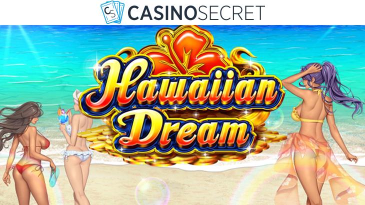 【カジノシークレット】大人気機種『Hawaiian Dream』を新導入!